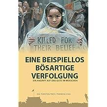 Eine beispiellos bösartige Verfolgung: Ein Angriff auf das Gute im Menschen (German Edition)