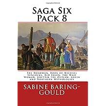 Saga Six Pack 8: The Bondman, Book of Michael Sunlocks, Red Jason, The Waif Woman, Grettir the Outlaw, Greek and Northern Mythologies