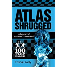 Atlas Shrugged (100 Page Summaries)