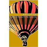 Cinq semaines en ballon (illustré) (Voyages extraordinaires t. 1) (French Edition)