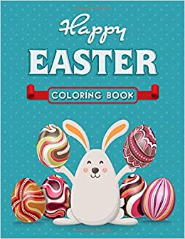 Happy Easter Coloring Book For Adults An Activity Book And Easter 50 Beautiful Coloring Pages For Girls Boys Coloring Tip Top 9798671031447 Amazon Com Books