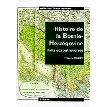 Histoire de la Bosnie-herzegovine Faits et Controverses l'Orient