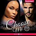 Choose Me: A BWWM Billionaire Romance Audiobook by Veronica Maxim Narrated by Samantha Miles