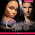 Choose Me: A BWWM Billionaire Romance | Veronica Maxim