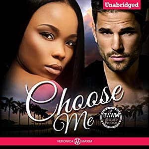 Choose Me: A BWWM Billionaire Romance Audiobook