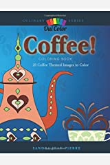 Coffee!: 20 Coffee Themed Images to Color (Culinary) Paperback