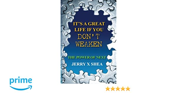 Its A Great Life If You Dont Weaken: The Power Of NEXT