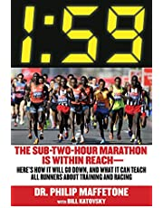 1:59: The Sub-Two-Hour Marathon Is Within Reach―Here's How It Will Go Down, and What It Can Teach All Runners about Training and Racing