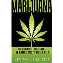 Marijuana: The Unbiased Truth about the World's Most Popular Weed
