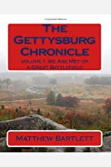 The Gettysburg Chronicle: We Are Met on a Great Battlefield [Paperback] [2010] (Author) Matthew Bartlett Paperback