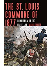 The St. Louis Commune of 1877: Communism in the Heartland