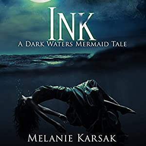 Ink: A Dark Waters Mermaid Tale Audiobook