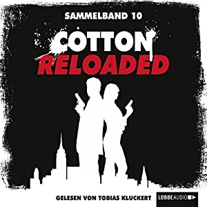 Cotton Reloaded: Sammelband 10 (Cotton Reloaded 28 - 30) Hörbuch