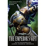The Emperor's Gift (Warhammer 40000) by Dembski-Bowden, Aaron (2013) Paperback