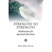 Strength to Strength: Meditations for Spiritual Direction
