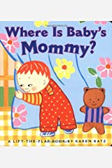 Where Is Baby's Mommy?: A Karen Katz Lift-the-Flap Book Board book