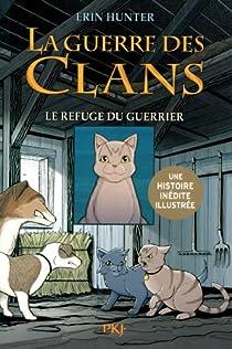 La guerre des clans illustrée, Cycle I - Les aventures de Plume Grise, tome 2 : Le refuge du guerrier par Erin Hunter