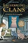 La guerre des clans illustrée, Cycle I - Les aventures de Plume Grise, tome 2 : Le refuge du guerrier par Hunter