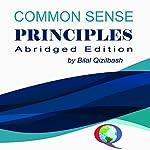 Common Sense Principles: Abridged Edition | Bilal Qizilbash
