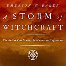 A Storm of Witchcraft: The Salem Trials and the American Experience Audiobook by Emerson W. Baker Narrated by Marc Vietor