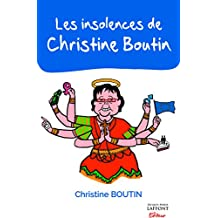 INSOLENCES DE CHRISTINE BOUTIN (LES)