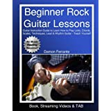 Beginner Rock Guitar Lessons: Guitar Instruction Guide to Learn How to Play Licks, Chords, Scales, Techniques, Lead & Rhythm Guitar - Teach Yourself (Book, Streaming Videos & TAB)