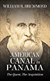 The American Canal in Panama: The Quest, the