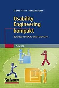 Usability Engineering kompakt: Benutzbare Software gezielt entwickeln (IT kompakt) (German Edition)