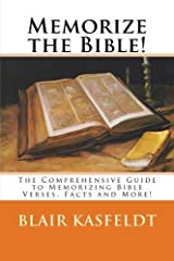 Memorize the Bible!: The Comprehensive Guide to Memorizing Bible Verses, Facts and More! by Blair Kasfeldt (2013-04-29) Paperback