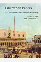 Libertarian Papers, Vol. 2, Part 1 (2010) Kindle Edition