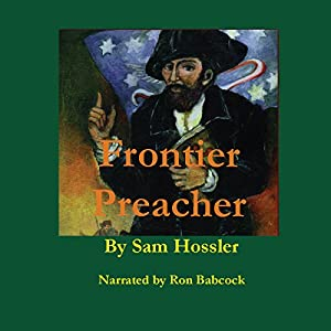 Frontier Preacher: The Life of John Corbly, 1733 to 1803 Audiobook