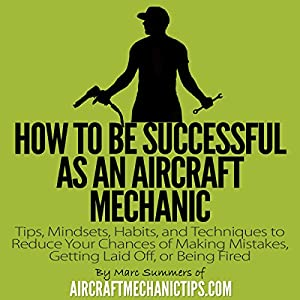 How to Be Successful as an Aircraft Mechanic Audiobook