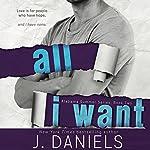 All I Want   J. Daniels