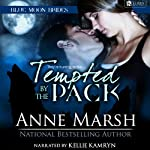 Tempted by the Pack: Blue Moon Brides | Anne Marsh