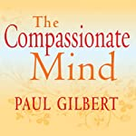 The Compassionate Mind | Paul Gilbert