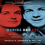 Marina and Lee: The Tormented Love and Fatal Obsession Behind Lee Harvey Oswald's Assassination of John F. Kennedy | Priscilla Johnson McMillan