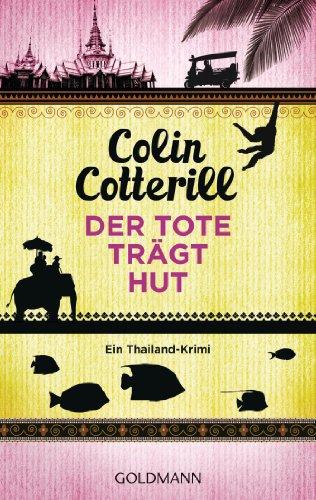 Der Tote trägt Hut - Jimm Juree 1: Ein Thailand-Krimi (Die Jimm Juree-Romane) (German Edition)