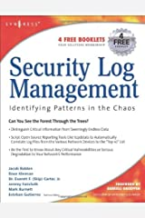 Security Log Management: Identifying Patterns in the Chaos Kindle Edition