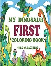 MY DINOSAUR FIRST COLORING BOOK: 50 Amazing coloring dinosaurs, coloring book for kids ages 4-8