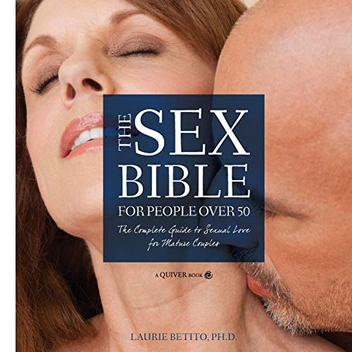 The Sex Bible For People Over 50: The Complete