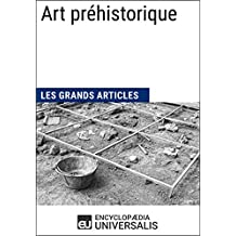 Art préhistorique (Les Grands Articles d'Universalis) (French Edition)