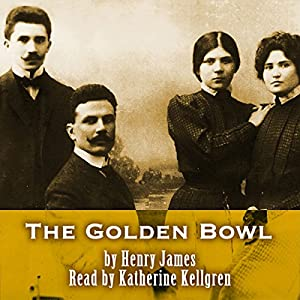 The Golden Bowl Audiobook