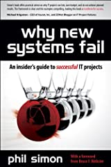Why New Systems Fail, Revised Edition: An Insider's Guide to Successful IT Projects Kindle Edition