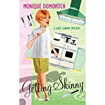 Getting Skinny: A Chef Landy Mystery, Book 1 | Monique Domovitch