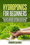 Hydroponics for beginners: Build a special