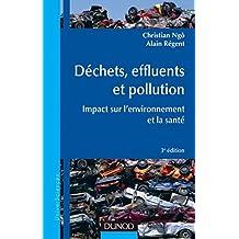 Déchets, effluents et pollution - 3e éd. : Impact sur l'environnement et la santé (Sciences de l'ingénieur) (French Edition)