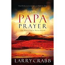 Papa Prayer: The Prayer You've Never Prayed