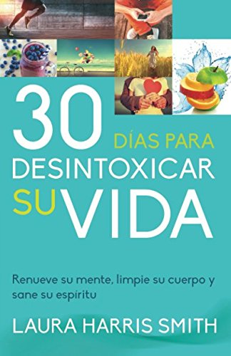 30 Dias para desintoxicar su vida (Spanish Edition) [Laura Harris Smith] (Tapa Blanda)