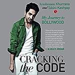 Cracking the Code: My Journey to Bollywood | Ayushmann Khurrana,Tahira Kashyap