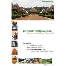 CULTURES ET TERRES D'AFRIQUE : Sur les routes de l'Ouest Cameroun (French Edition)